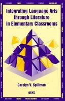 Integrating Language Arts Through Literature in Elementary Classrooms Book