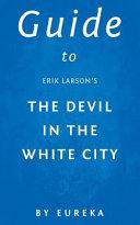 Guide to Erik Larson s the Devil in the White City Book