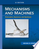 Mechanisms and Machines: Kinematics, Dynamics, and Synthesis, SI Edition