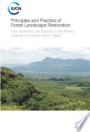 Principles and practice of forest landscape restoration   case studies from the drylands of Latin America Book