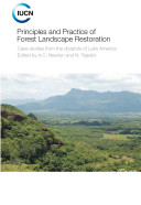 Principles and practice of forest landscape restoration : case studies from the drylands of Latin America