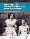 Perception and Cognition  Interactions in the Aging Brain Book