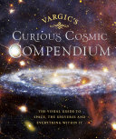 Vargic S Curious Cosmic Compendium