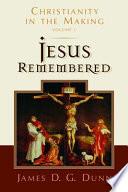 Jesus Remembered