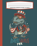 Composition Notebook 100 Pages   50 Sheets Amerisaurus Rex