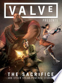 Valve Presents Volume 1  The Sacrifice and Other Steam Powered Stories
