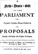 Pdf A new-years-gift to the Parliament; or, England's Golden Fleece preserv'd, in proposals [for preventing the exportation of wool, etc.] laid before this present Parliament