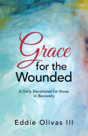 Grace for the Wounded