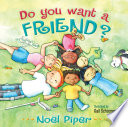 Do You Want a Friend