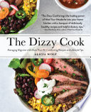 """The Dizzy Cook: Managing Migraine with More Than 90 Comforting Recipes and Lifestyle Tips"" by Alicia Wolf"
