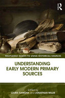 Understanding Early Modern Primary Sources