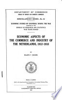 Economic Aspects of the Commerce and Industry of the Netherlands, 1912-1918