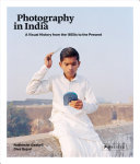 Photography in India from 18050 to the Present