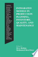 Integrated Models In Production Planning Inventory Quality And Maintenance