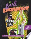 Girl Power on the Playing Field, A Book about Girls, Their Goals, and Their Struggles by Andy Steiner PDF
