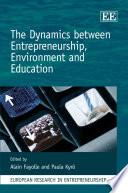 The Dynamics Between Entrepreneurship  Environment and Education