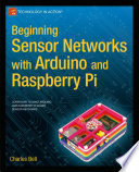 Beginning Sensor Networks with Arduino and Raspberry Pi Book