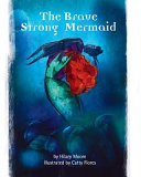 The Brave Strong Mermaid