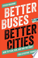 link to Better buses, better cities : how to plan, run, and win the fight for effective transit in the TCC library catalog