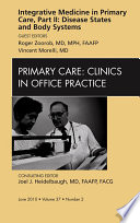 Integrative Medicine in Primary Care  Part II  Disease States and Body Systems  An Issue of Primary Care Clinics in Office Practice   E Book