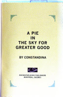 A Pie In The Sky For Greater Good