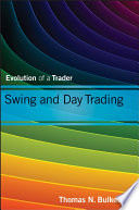 """Swing and Day Trading: Evolution of a Trader"" by Thomas N. Bulkowski"
