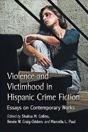 Violence and Victimhood in Hispanic Crime Fiction