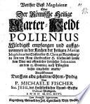 Gast Magdalenae v. h. Polienius Pred. Emblemata auf den h. Polienius Apparatus gloriosus v. h. Polienius