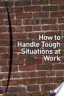 How To Handle Tough Situations At Work