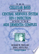 The Cellular Basis Of Central Nervous System Hiv 1 Infection And The Aids Dementia Complex Book PDF
