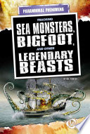 Tracking Sea Monsters  Bigfoot  and Other Legendary Beasts