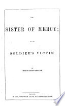 The Sister of Mercy; Or, the Soldier's Victim