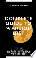 Complete Guide to Warrior Diet