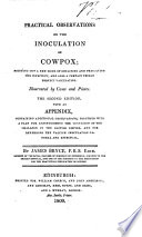 Practical Observations on the Inoculation of Cowpox ... The second edition. With an appendix, etc. [With plates.]