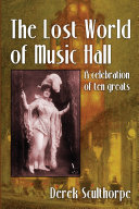 The Lost World of Music Hall: A celebration of ten greats [Pdf/ePub] eBook