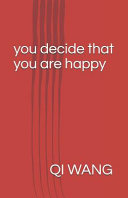 You Decide That You Are Happy