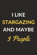I Like Stargazing and Maybe 3 People