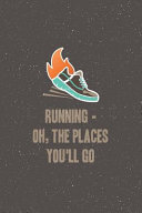 Running   Oh  the Places You ll Go