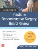 Plastic and Reconstructive Surgery Board Review  Pearls of Wisdom  Third Edition Book