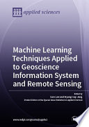 Machine Learning Techniques Applied to Geoscience Information System and Remote Sensing Book