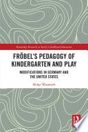 Fr  bel   s Pedagogy of Kindergarten and Play