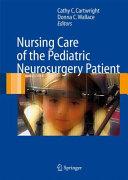 Nursing Care of the Pediatric Neurosurgery Patient