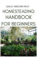 Homesteading Handbook for Beginners