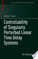 Controllability of Singularly Perturbed Linear Time Delay Systems Book