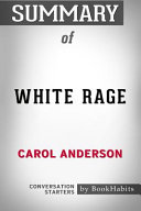 Summary of White Rage by Carol Anderson Conversation Starters