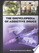 """The Encyclopedia of Addictive Drugs"" by Richard Lawrence Miller"