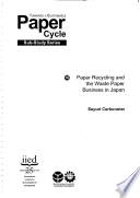 Paper Recycling and the Waste Paper Business in Japan   8077iied Book