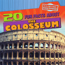 20 Fun Facts about the Colosseum