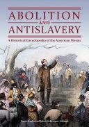 Abolition and Antislavery: A Historical Encyclopedia of the American Mosaic Pdf/ePub eBook