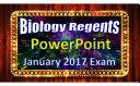 Biology Regents Powerpoint Spectacular   January 2017 Living Environment Exam